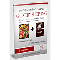 The College Student's Guide to Grocery Shopping: Healthy Eating Made Easy (English Edition)