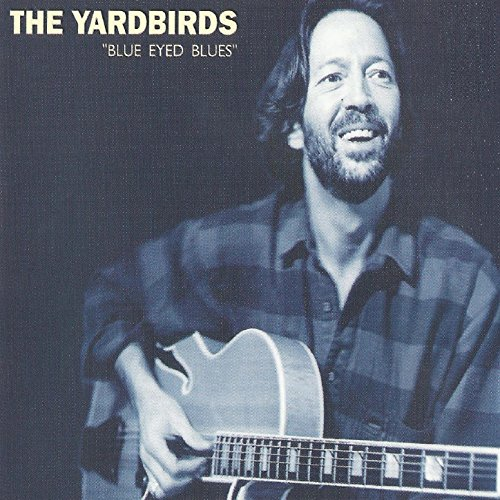 The Yardbirds-Blue Eyed Blues-CD-FLAC-1995-EiTheL Download