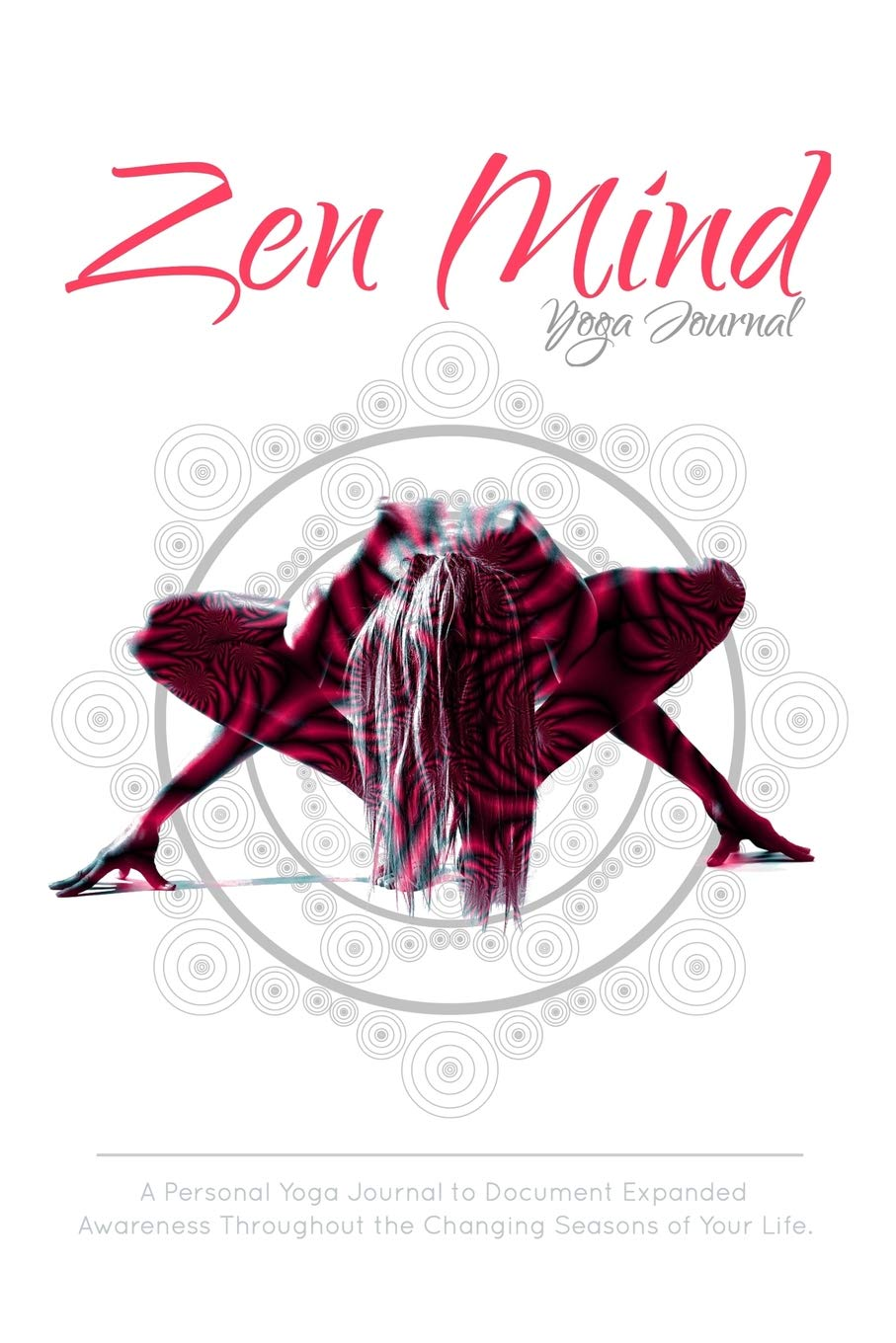 Zen Mind Yoga Journal: A Personal Yoga Journal To Document ...