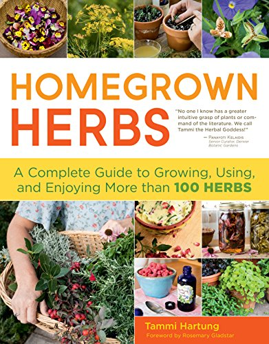 (Homegrown Herbs: A Complete Guide to Growing, Using, and Enjoying More than 100)