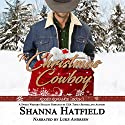 The Christmas Cowboy (Rodeo Romance) Audiobook by Shanna Hatfield Narrated by Luke E. Andreen