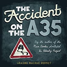 The Accident on the A35 Audiobook by Graeme Macrae Burnet Narrated by Geoffrey Breton