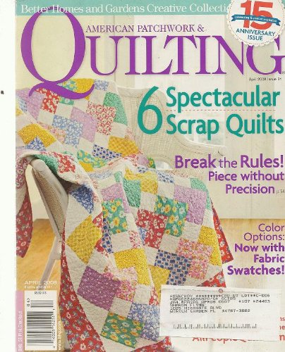 American Patchwork & Quilting Magazine, April 2008 (Better Homes & Gardens Creative Collection, Volume 16, Number 2, Issue Number 91)