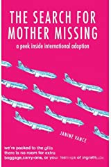 The Search for Mother Missing: A Peek Inside International Adoption Paperback
