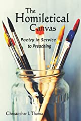The Homiletical Canvas: Poetry in Service to Preaching Paperback