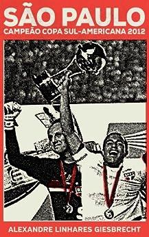 São Paulo campeão da Copa Sul-Americana 2012 por [Giesbrecht, Alexandre]