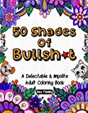 img - for 50 Shades Of Bullsh*t: A Delectable & Impolite Adult Coloring Book book / textbook / text book