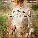 A Path Toward Love | Cara Lynn James