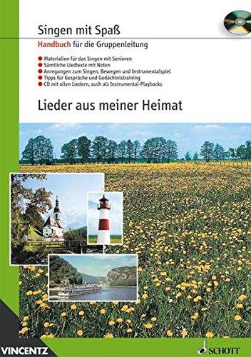 Lieder aus meiner Heimat: Gesang. Handbuch für die Gruppenleitung mit CD. (Singen mit Spaß)
