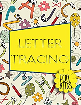 Amazon com: Letter Tracing For Kids: Letter Tracing Practice