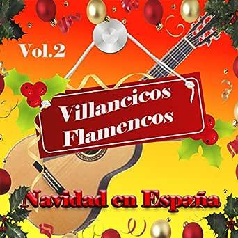 Villancicos Flamencos - Navidad en España, Vol. 2 de Various artists en Amazon Music - Amazon.es