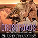 Crossroads Audiobook by Chantal Fernando Narrated by Sebastian York, Eva Christensen