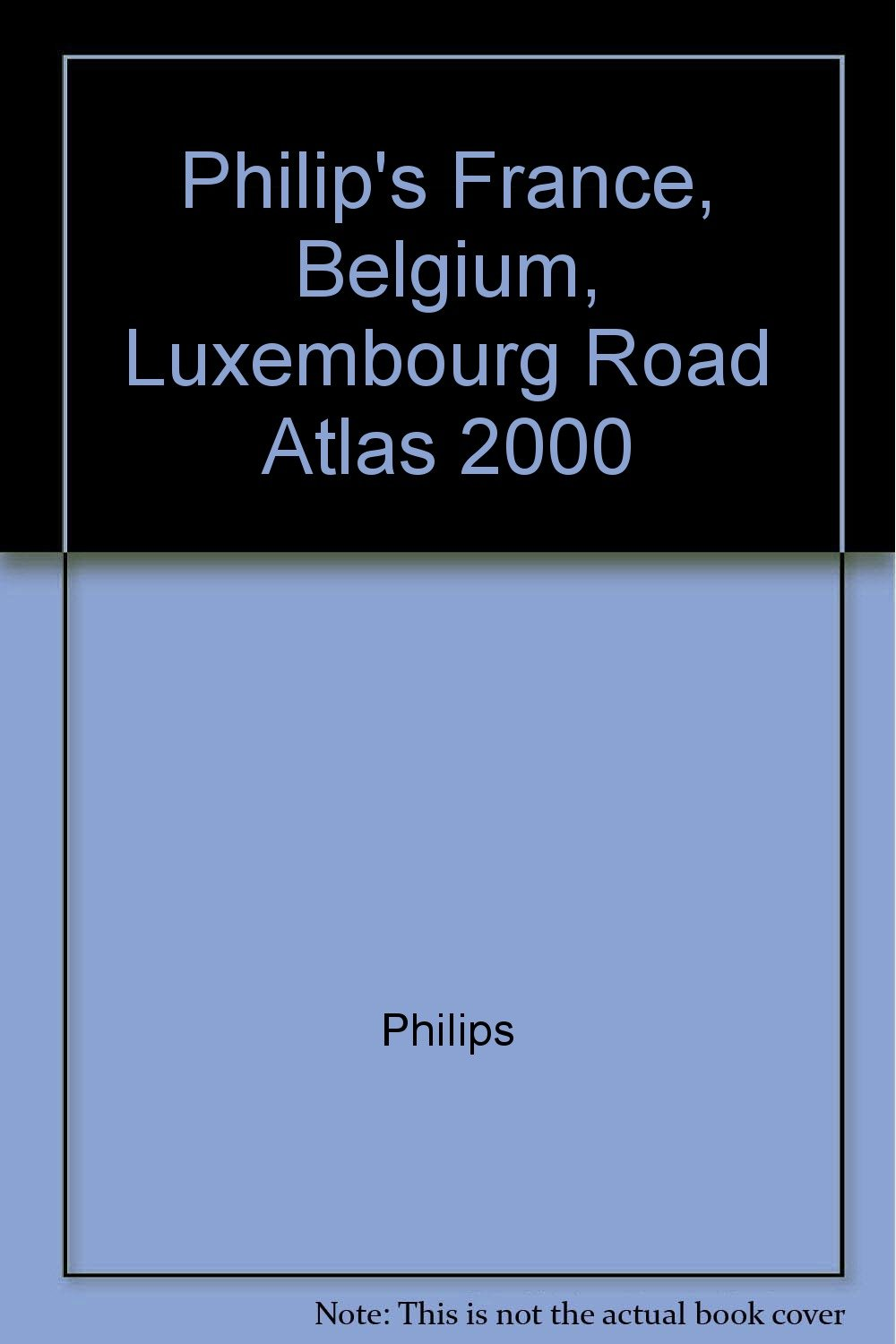 Philip's France, Belgium, Luxembourg Road Atlas 2000 Spiral-bound – January 15, 2000 Philips Philip' s France 0540078646 Road Atlases & Maps