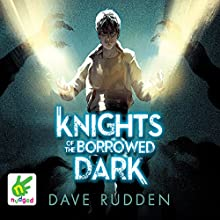 Knights of the Borrowed Dark Audiobook by Dave Rudden Narrated by Dave Rudden