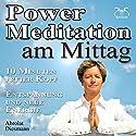 Power-Meditation am Mittag: 10 Minuten freier Kopf - Entspannung und neue Energie Hörbuch von Franziska Diesmann Gesprochen von: Franziska Diesmann, Torsten Abrolat