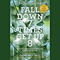 Fall Down 7 Times Get Up 8: A Young Man's Voice from the Silence of Autism Audiobook by Naoki Higashida, KA Yoshida - translator, David Mitchell - translator Narrated by David Mitchell, Thomas Judd
