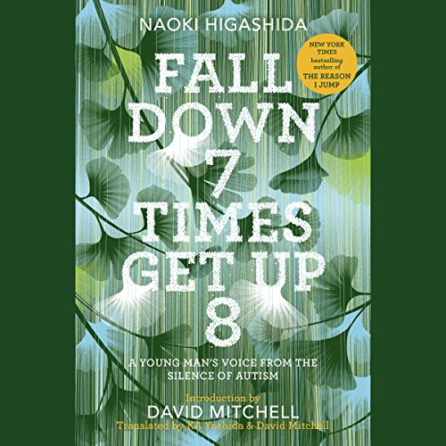 Fall Down 7 Times Get Up 8: A Young Man's Voice from the Silence of Autism by Random House Audio