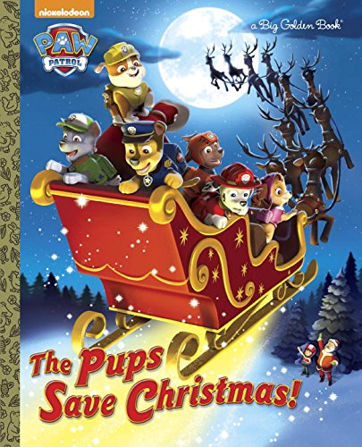 The Pups Save Christmas (Paw Patrol) (a Big Golden Book)