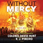 Without Mercy: A Novel | Colonel David Hunt,R. J. Pineiro