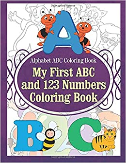 Alphabet ABC Coloring Book My First ABC and 123 Numbers Coloring ...