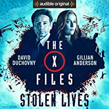 The X-Files: Stolen Lives Performance by Joe Harris, Chris Carter, Dirk Maggs - adaptation Narrated by David Duchovny, Gillian Anderson, Mitch Pileggi, Willliam B. Davis, Tom Braidwood, Dean Haglund, Bruce Harwood