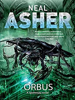 Orbus (A Spatterjay Novel) by [Asher, Neal]