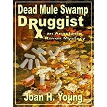 Dead Mule Swamp Druggist (Anastasia Raven Mysteries Book 5)