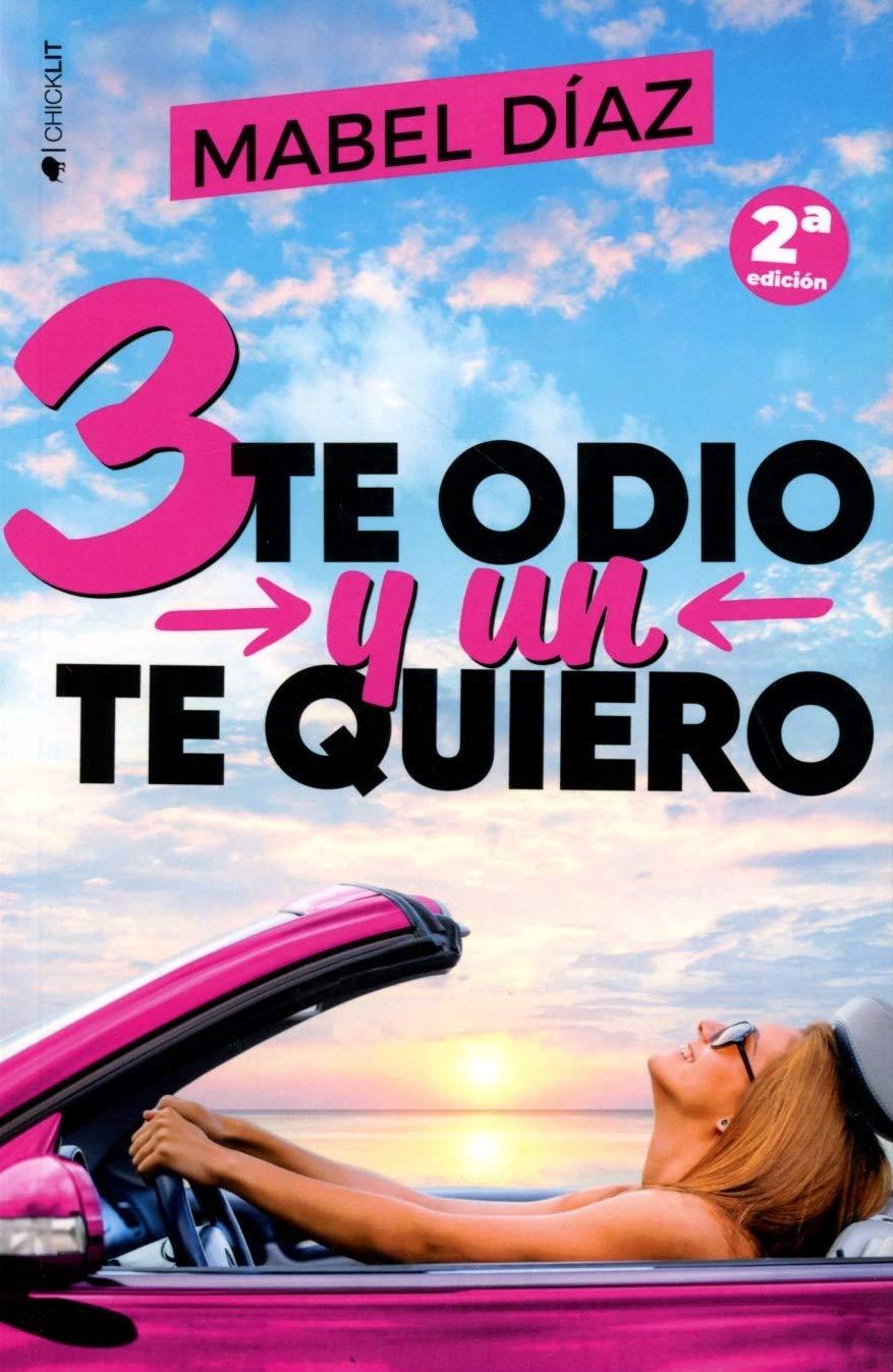 Tres te odio y un te quiero (ROMANTICA): Amazon.es: Díaz, Mabel: Libros