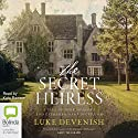 The Secret Heiress Audiobook by Luke Devenish Narrated by Kate Rawson