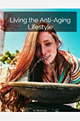 Living the Anti-Aging Lifestyle Kindle Edition