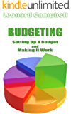 Budgeting: Setting Up A Budget and Making It Work (Personal Finance Series Book 3)