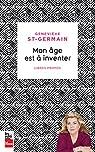 Mon Age Est a Inventer : Libres Propos par Genevieve