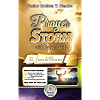 Prayer Storm: MAY 2019 – O LORD, SHOW ME YOUR GLORY (Prayer Storm Daily Prayer Guide  ) (English Edition)
