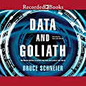 Data and Goliath: The Hidden Battles to Capture Your Data and Control Your World Audiobook by Bruce Schneier Narrated by Dan John Miller