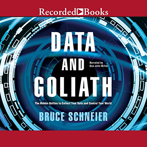 Data and Goliath: The Hidden Battles to Capture Your Data and Control Your World Audiobook [Free Download by Trial] thumbnail