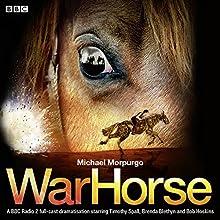 War Horse Audiobook by Michael Morpurgo Narrated by Bob Hoskins, Brenda Blethyn, Timothy Spall