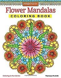 Flower Mandalas Coloring Book (Coloring Is Fun)
