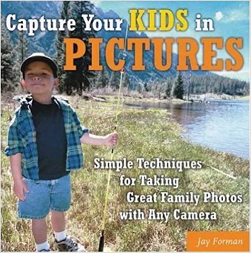 Book Capture Your Kids in Pictures: Simple Techniques for Taking Great Family Photos with Any Camera by Jay Forman (2004-07-03)