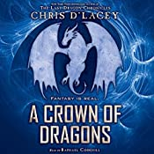 A Crown of Dragons: Unicorne Files, Book 3   Chris d'Lacey