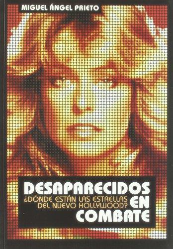 Descargar Libro Desaparecidos En Combate: ¿dónde Están Las Estrellas Del Nuevo Hollywood Miguel Ángel Prieto