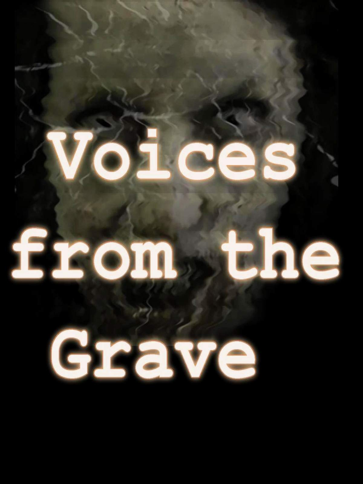 Voices from the Grave on Amazon Prime Video UK