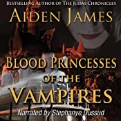 Blood Princesses of the Vampires: Dying of the Dark Vampires #3   Aiden James