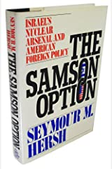 The Samson Option: Israel's Nuclear Arsenal and American Foreign Policy Hardcover