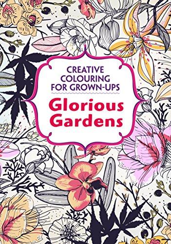 (Glorious Gardens: Creative Colouring for Grown-ups)