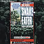 Snake-Eater: Vietnam Special Forces Series, Book 4 | Don Bendell