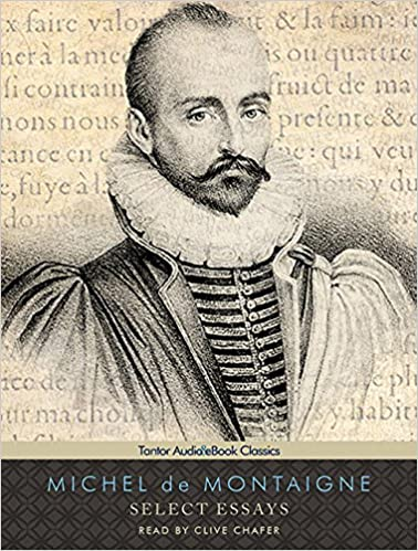 Select essays michel de montaigne clive chafer 9781452652580
