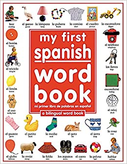 My 1st Spanish Word Book / Mi Primer Libro De Palabras EnEspanol: A Bilingual Word Book: Angela Wilkes: 9781564582553: Amazon.com: Books