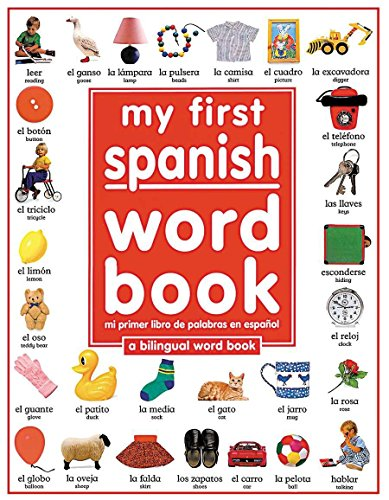 My 1st Spanish Word Book / Mi Primer Libro De Palabras EnEspanol: A Bilingual Word Book (Spanish Edition) (Spanish Words First My)