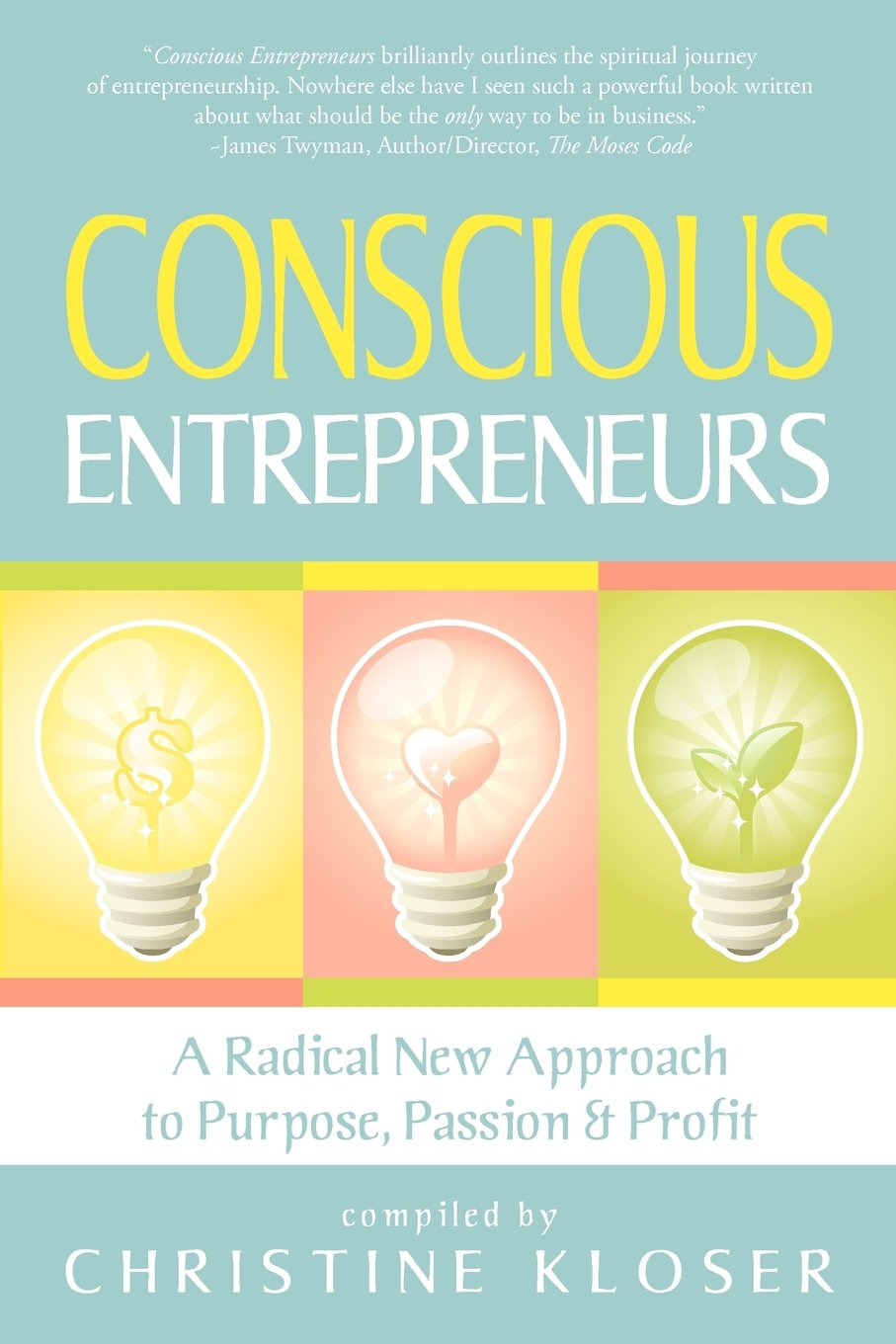 Download Conscious Entrepreneurs: A Radical New Approach to Purpose, Passion and Profit pdf