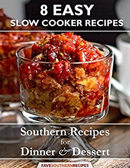 8 Easy Slow Cooker Recipes Southern For Dinner And Dessert By Publishing